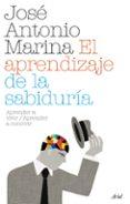 EL APRENDIZAJE DE LA SABIDURIA - 9788434487956 - JOSE ANTONIO MARINA