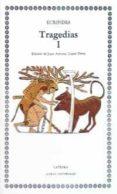 TRAGEDIAS (VOL. 1): LAS SUPLICANTES; ELECTRA; HERACLES; LAS TROYA NAS; IFIGENIA ENTRE LOS TAUROS; ION (2ª ED.) - 9788437605456 - EURIPIDES