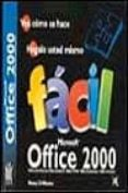 MICROSOFT OFFICE 2000... FACIL - 9788440693556 - NANCY D. WARNER