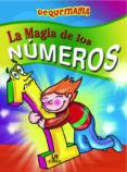 MAGIA DE LOS NUMEROS (COLECCION PEQUEMAGIA) - 9788466219556 - ALMUDENA VALERO