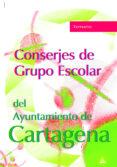 CONSERJES GRUPO ESCOLAR AYUNTAMIENTO DE CARTAGENA: TEMARIO - 9788466551656 - VV.AA.