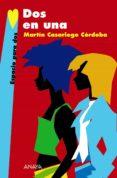 DOS EN UNA - 9788466762656 - MARTIN CASARIEGO CORDOBA