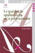 LA IGUALDAD DE OPORTUNIDADES EN LA PRACTICA ESCOLAR - 9788471337856 - JENNIE LINDON