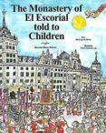 THE MONASTERY OF EL ESCORIAL TOLD TO CHILDREN - 9788471691156 - MARIA AGUADO MOLINA