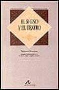 EL SIGNO Y EL TEATRO - 9788476352656 - MARIA DEL CARMEN BOBES NAVES