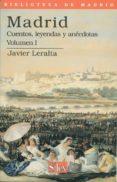 MADRID: CUENTOS, LEYENDAS Y ANECDOTAS (VOL. I) - 9788477370956 - JAVIER LERALTA