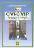 CVI-CVIP. CUESTIONARIO DE EVALUACION DE LA CALIDAD DE VIDA EN LA INFANCIA. MANUAL DE APLICACION - 9788478696956 - VV.AA.