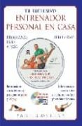 TU EXCLUSIVO ENTRENADOR PERSONAL EN CASA PROGRAMAS PASO A PASO (LIBRO + DVD) - 9788479025656 - PAUL COLLINS