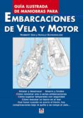 guia ilustrada de maniobras para embarcaciones de vela y motor-harald schwarzlose-robbert das-9788479026356
