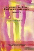 la cantabria del exilio: una emigracion olvidada (1936-1975)-consuelo soldevilla oria-9788481022056