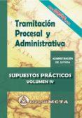 TRAMITACION PROCESAL Y ADMINISTRATIVA (VOL. IV): SUPUESTOS PRACTICOS - 9788482194356 - JOSE LUIS RAMOS CEJUDO