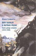 DON HAMLET E OUTRAS PEZAS : TEATRO GALEGO COMPLETO (1932-1968) - 9788482881256 - ALVARO CUNQUEIRO