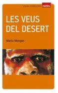LES VEUS DEL DESERT - 9788483306956 - MARLO MORGAN