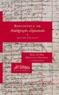 BIBLIOTECA DE AUTOGRAFOS ESPAÑOLES I (SIGLOS XVI-XVII) - 9788483590256 - PABLO JAURALDE POU