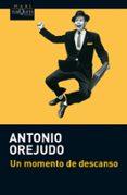 UN MOMENTO DE DESCANSO - 9788483836156 - ANTONIO OREJUDO