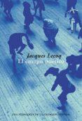 EL CUERPO POETICO: UNA PEDAGOGIA DE LA CREACION TEATRAL - 9788484281856 - JACQUES LECOQ