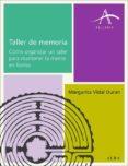 TALLER DE MEMORIA: COMO ORGANIZAR UN TALLER PARA MANTENER LA MENT E EN FORMA - 9788484286356 - MARGARITA VIDAL