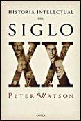 HISTORIA INTELECTUAL DEL SIGLO XX - 9788484328056 - PETER WATSON