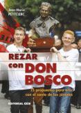 REZAR CON DON BOSCO - 9788490233856 - JEAN-MARIE PETITCLERC