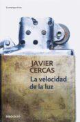 LA VELOCIDAD DE LA LUZ - 9788490327456 - JAVIER CERCAS