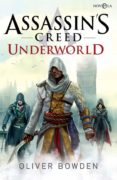 UNDERWORLD (SAGA ASSASSIN S CREED 8) - 9788490609156 - OLIVER BOWDEN
