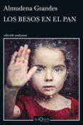 LOS BESOS EN EL PAN (EBOOK) - 9788490661956 - ALMUDENA GRANDES