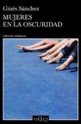 mujeres en la oscuridad (ebook)-gines sanchez-9788490665756