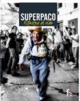 SUPERPACO. KILOMETROS DE VIDA - 9788491248156 - FRANCISCO CONTRERAS PADILLA