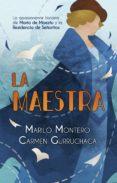 Libro electrónico gratis para descargar LA MAESTRA in Spanish 9788491647256  de MARILO MONTERO, CARMEN GURRUCHAGA