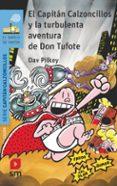 el capitan calzoncillos y la turbulenta aventura de don tufote-dav pilkey-9788491825456