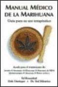 MANUAL MEDICO DE LA MARIHUANA: GUIA PARA SU USO TERAPEUTICO - 9788492100156 - VV.AA.