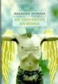 ME CONVERTIRE EN MOMIA - 9788492160556 - MASAHIKO SHIMADA