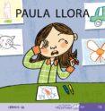 PAULA LLORA (MIS PRIMEROS CALCETINES; 19) (MAYUSCULAS) - 9788496514256 - TERESA SOLER