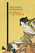 LO BELLO Y LO TRISTE - 9788496580756 - YASUNARI KAWABATA