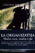 LA ORGANIZATSJA: MAFIA RUSA, MAFIA ROJA - 9788496632356 - ALEJANDRO RIERA