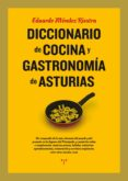 DICCIONARIO DE COCINA Y GASTRONOMIA DE ASTURIAS - 9788497049856 - EDUARDO MENDEZ RIESTRA