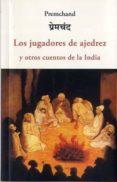LOS JUGADORES DE AJEDREZ Y OTROS CUENTOS DE LA INDIA - 9788497166256 - PREMCHAND