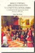 ABSOLUTISMO, AFRANCESAMIENTO Y CONSTITUCIONALISMO: LA IMPLANTACIO N DEL REGIMEN LOCAL LIBERAL (SALAMANCA, 1808-1814) - 9788497185356 - REGINA POLO MARTIN