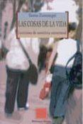 LAS COSAS DE LA VIDA: LECCIONES DE SEMIOTICA ESTRUCTURAL - 9788497422956 - SANTOS ZUNZUNEGUI