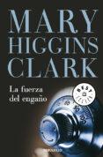 LA FUERZA DEL ENGAÑO - 9788497935456 - MARY HIGGINS CLARK