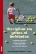 DISCIPLINA SIN GRITOS NI BOFETADAS - 9788497990356 - BARBARA C. UNELL