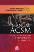 MANUAL ACSM PARA LA VALORACION Y  PRESCRIPCION DEL EJERCICIO (3ª ED.) - 9788499104256 - VV.AA.