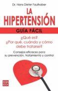 LA HIPERTENSION: GUIA FACIL - 9788499170756 - DR. HANS DIETER FAULHABER