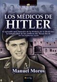 los medicos de hitler-manuel moros peña-9788499675756