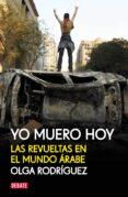 YO MUERO HOY - 9788499920856 - OLGA RODRIGUEZ