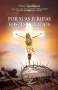 POR SUAS FERIDAS FOSTES CURADOS (EBOOK) - 9788576779056 - IRONI SPULDARO