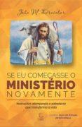 Descarga gratuita de libros electrónicos isbn SE EU COMEÇASSE O MINISTÉRIO NOVAMENTE de JOHN M. DRESCHER PDB