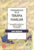 FUNDAMENTOS DE LA TERAPIA FAMILIAR - 9789681621056 - LYNN HOFFMAN
