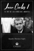 JUAN CARLOS I EL REY DE LAS CINCO MIL AMANTES - 9789897748356 - AMADEO MARTINEZ INGLES