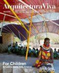 ARQUITECTURA VIVA Nº 185: FOR CHILDREN - 2910019842066 - VV.AA.